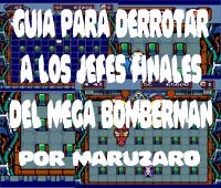 Guia jefes Mega Bomberman por Maruzaro